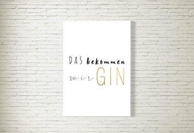 kartlerei poster bild drucken bayrisch spruch das bekommen wir gin 400x275 - Schriftenauswahl