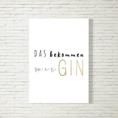 kartlerei poster bild drucken bayrisch spruch das bekommen wir gin 400x400 - Poster/Bild | GIN