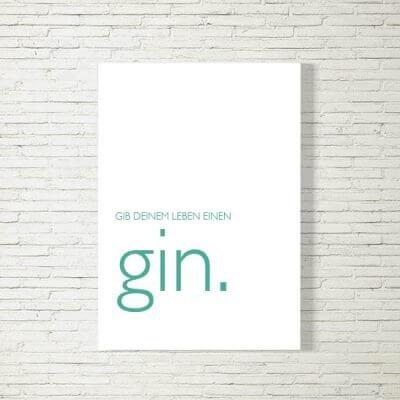 kartlerei poster bild drucken bayrisch spruch gib deinem leben einen gin 400x400 - Poster und Bilder