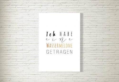 kartlerei poster bild drucken bayrisch spruch ich habe eine wassermelone getragen 500x344 - Poster/Bild | Dirty Dancing