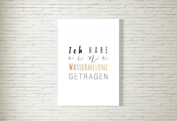 kartlerei poster bild drucken bayrisch spruch ich habe eine wassermelone getragen 600x413 - Home