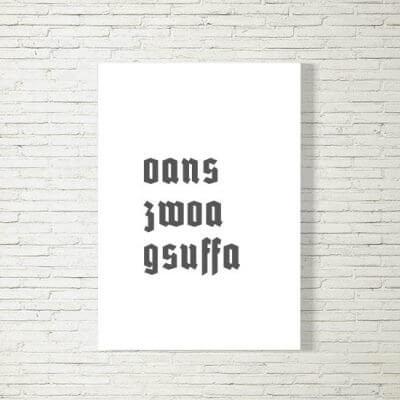 kartlerei poster bild drucken bayrisch spruch oans zwoa gsuffa 400x400 - Poster und Bilder