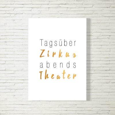 kartlerei poster bild drucken bayrisch spruch tagsueber zirkus abends theater 400x400 - Poster und Bilder