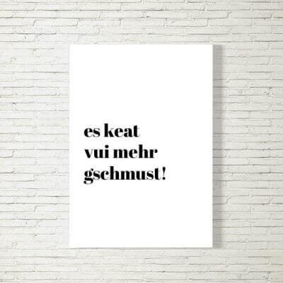 kartlerei poster bild drucken bayrisch spruch es keat mehra gschmust 400x400 - Poster und Bilder