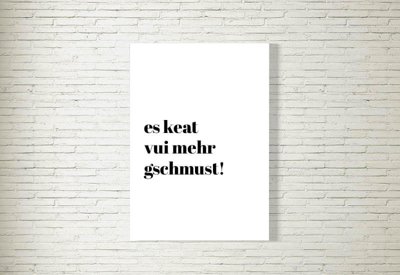 kartlerei poster bild drucken bayrisch spruch es keat mehra gschmust - Poster Shop & Bilder
