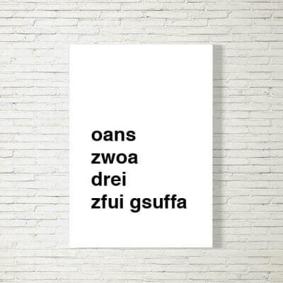 kartlerei poster bild drucken bayrisch spruch oans zwoa drei gsuffa 400x400 - Poster und Bilder