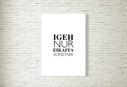 Poster/Bild Nur Eikaffa