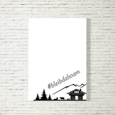 Poster/Bild Bleib Dahoam Hütte