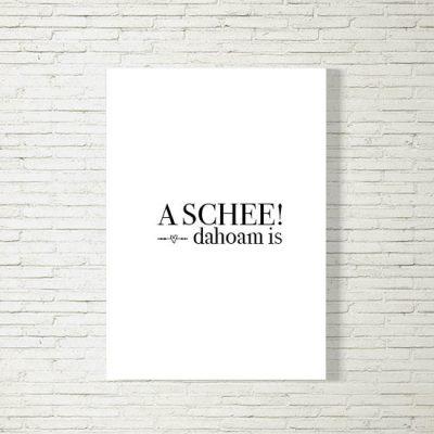 Poster/Bild Dahoam is a Schee